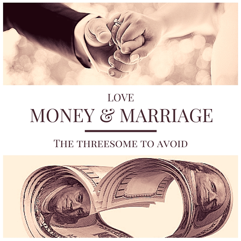 Love, Money & Marriage, a Threesome to Avoid