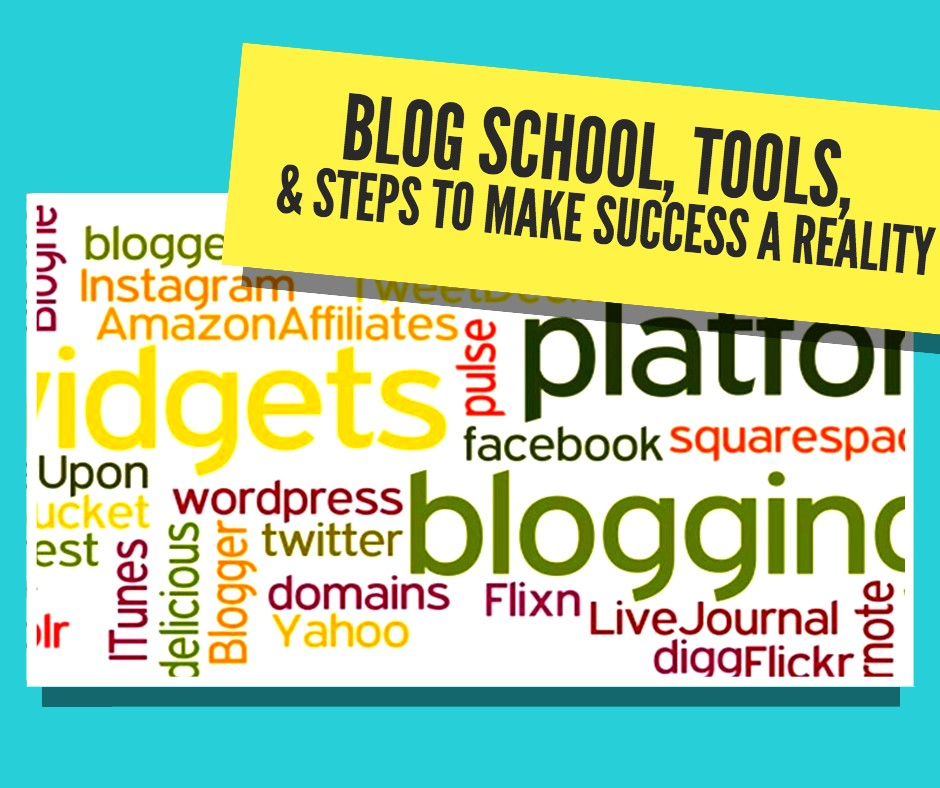 Blog School, Tools, & Steps to Make Success a Reality